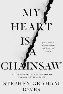 book cover My Heart is a Chainsaw by Stephen Graham Jones
