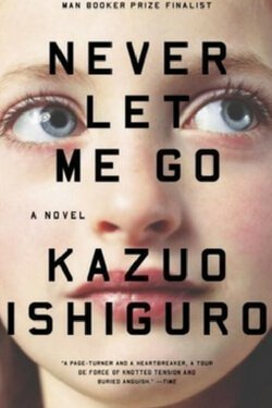 book cover Never Let Me Go by Kazuo Ishiguro