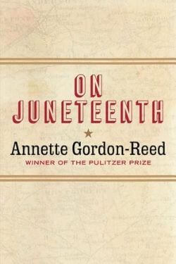 book cover On Juneteenth by Annette Gordon-Reed
