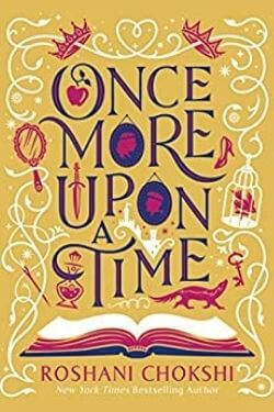 book cover Once More Upon a Time by Roshani Chokshi