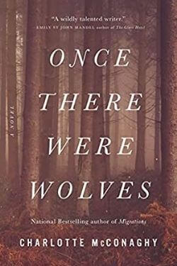 book cover Once There Were Wolves by Charlotte McConaghy