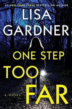 book cover One Step Too Far by Lisa Gardner