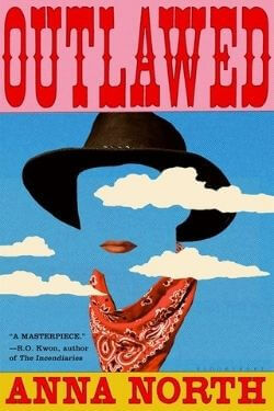 book cover Outlawed by Anna North