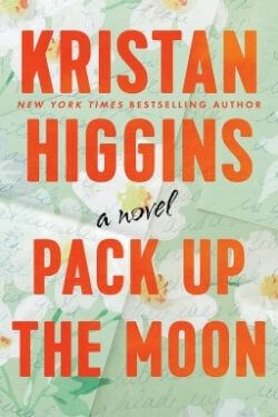 book cover Pack Up the Moon by Kristan Higgins