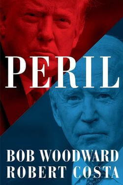 book cover Peril by Bob Woodward and Robert Costa