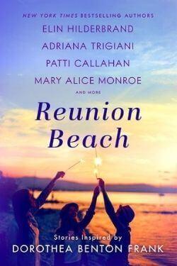 book cover Reunion Beach by Elin Hilderbrand, Adriana Trigiani, Patti Callahan, Mary Alice Monroe, et al.