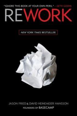 book cover Rework by Jason Fried and David Heinemeier Hansson