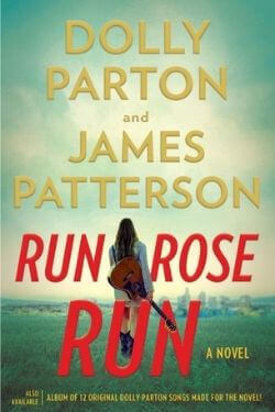 book cover Run Rose Run by Dolly Parton and James Patterson