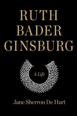 book cover Ruth Bader Ginsburg: A Life by Jane Sherron De Hart