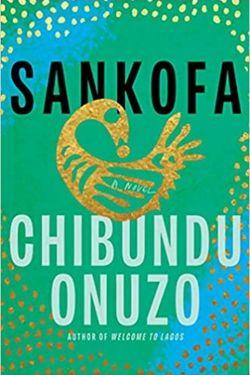 book cover Sankofa by Chibundu Onuzo
