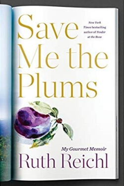 book cover Save Me the Plums by Ruth Reichl
