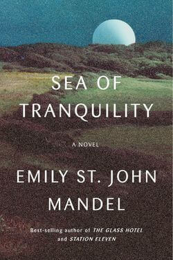 book cover Sea of Tranquility by Emily St. John Mandel