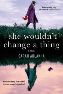 book cover She Wouldn't Change a Thing by Sarah Adlakha