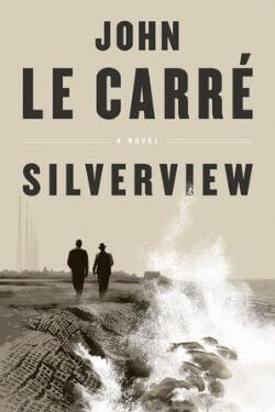 book cover Silverview by John Le Carre