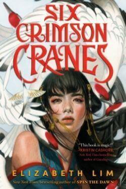 book cover Six Crimson Cranes by Elizabeth Lim