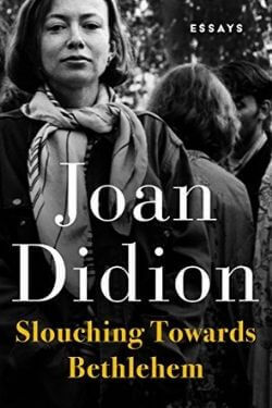 book cover Slouching Toward Bethlehem by Joan Didion