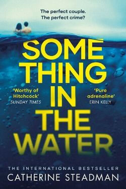 book cover Something in the Water by Catherine Steadman