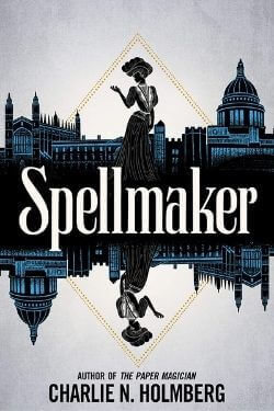 book cover Spellmaker by Charlie N. Holmberg
