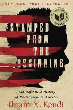 book cover Stamped from the Beginning by Ibram X. Kendi