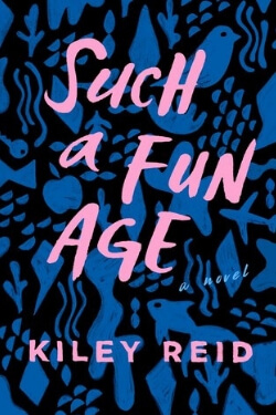 book cover Such a Fun Age by Kiley Reid