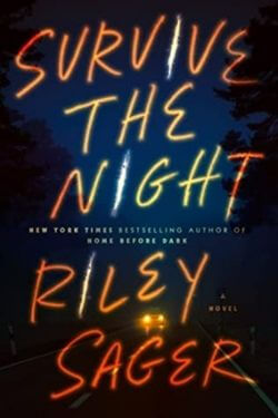 book cover Survive the Night by Riley Sager