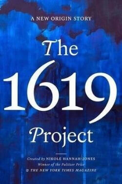 book cover The 1619 Project Created by Nikole Hannah-Jones