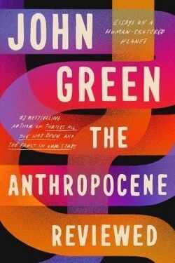 book cover The Anthropocene Reviewed by John Green