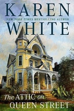 book cover The Attic on Queen Street by Karen White