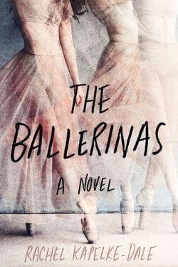 book cover The Ballerinas by Rachel Kapelke-Dale