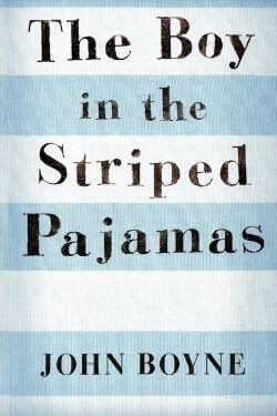 book cover The Boy in the Striped Pajamas by John Boyne
