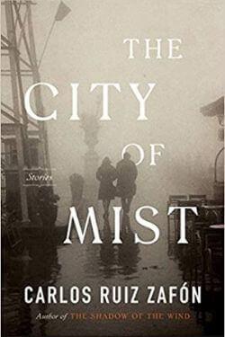 book cover The City of Mist by Carlos Ruiz Zafon