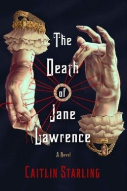 book cover The Death of Jane Lawrence by Caitlin Starling