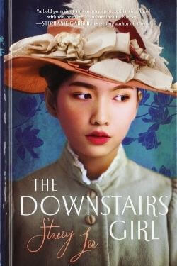 book cover The Downstairs Girl by Stacey Lee