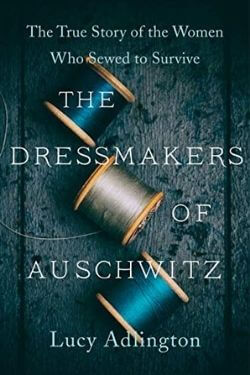 book cover The Dressmakers of Auschwitz by Lucy Adlington