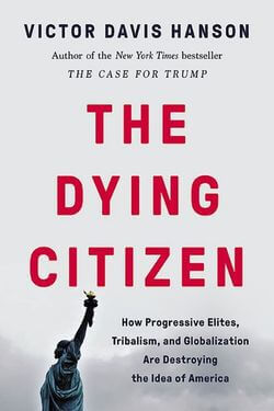 book cover The Dying Citizen by Victor Davis Hanson