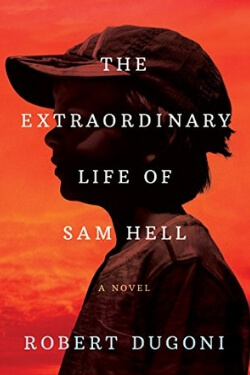 book cover The Extraordinary Life of Sam Hell by Robert Dugoni