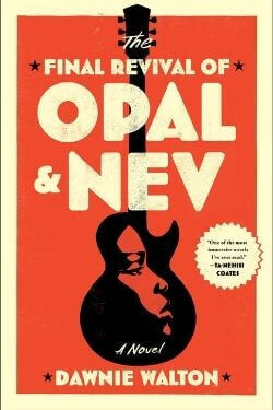 book cover The Final Revival of Opal & Nev by Dawnie Walton