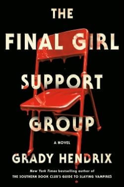 book cover The Final Girl Support Group by Grady Hendrix