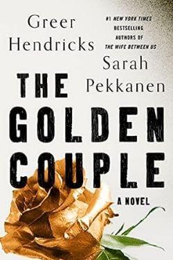 book cover The Golden Couple by Greer Hendricks and Sarah Pekkanen
