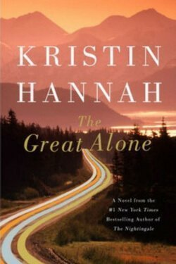 book cover The Great Alone by Kristin Hannah