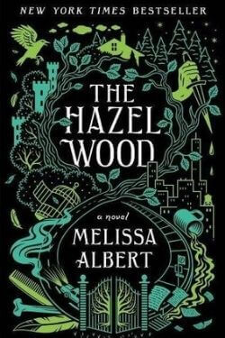 book cover The Hazel Wood by Melissa Albert