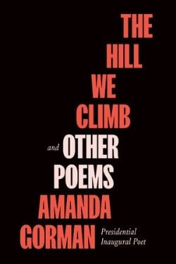 book cover The Hill We Climb and Other Poems by Amanda Gorman