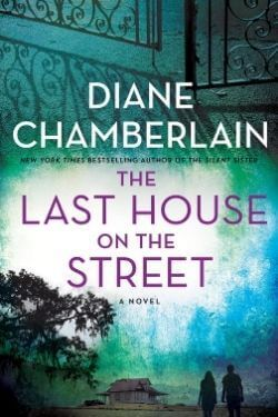 book cover The Last House on the Street by Diane Chamberlain