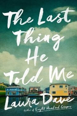 book cover The Last Thing He Told Me by Laura Dave