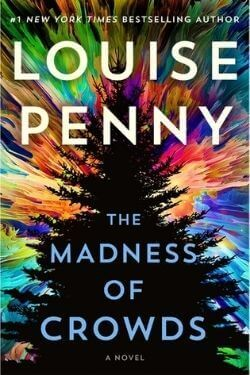 book cover The Madness of Crowds by Louise Penny