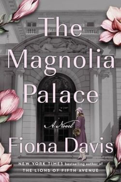 book cover The Magnolia Palace by Fiona Davis
