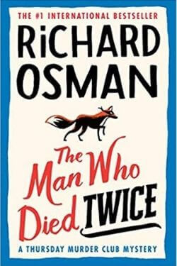 book cover The Man Who Died Twice by Richard Osman