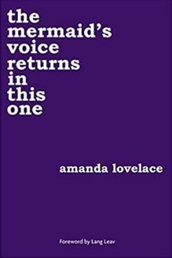 book cover The Mermaid's Voice Returns in this One by Amanda Lovelace