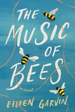 book cover The Music of Bees by Eileen Garvin