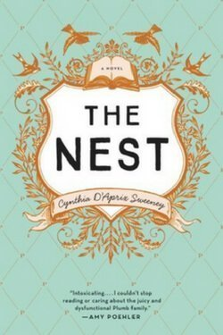 book cover The Nest by Cynthia D'Aprix Sweeney